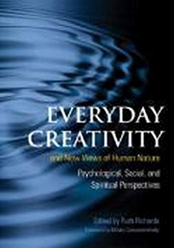 9780979212574: Everyday Creativity and New Views of Human Nature: Psychological, Social and Spiritual Perspectives
