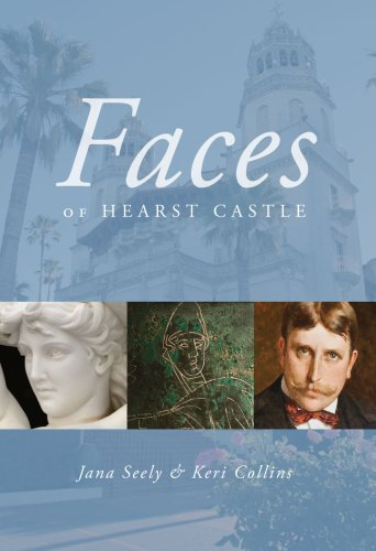 Faces of Hearst Castle: Jana Seely; Keri Collins