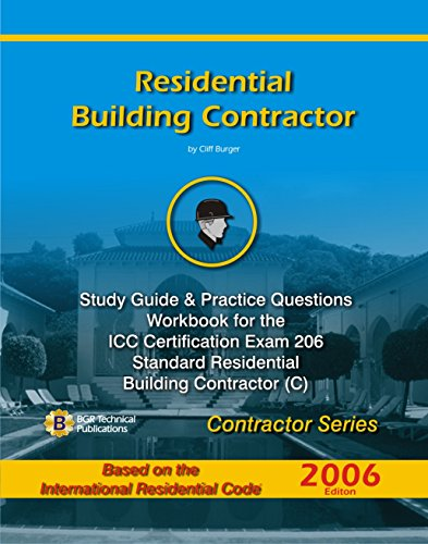 9780979219153: Residential Building Contractor: Study Guide & Practice Questions Workbook for the ICC Certification Exam 206 Standard Residential Building Contractor, Contractor Series, Based on the 2006 IRC