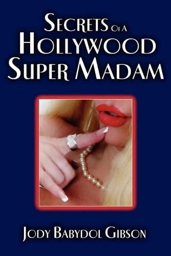 Secrets of a Hollywood Super Madam: Gibson, Jody Babydol