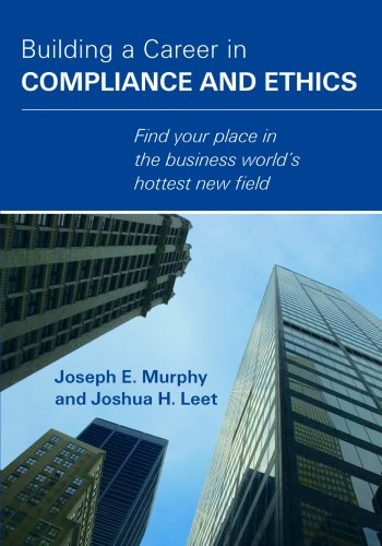 Building a Career in Compliance and Ethics: Murphy, Joseph E.;