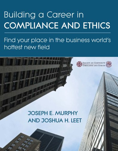 Building a Career In Compliance and Ethics: Joseph E. Murphy;