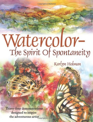 9780979221811: Watercolor The Spirit Of Spontaneity