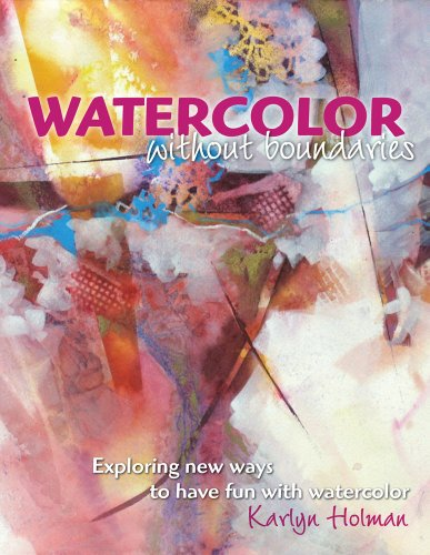 9780979221835: Watercolor Without Boundries: Exploring Ways to Have Fun With Watercolor