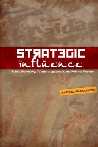 9780979223648: Strategic Influence: Public Diplomacy, Counterpropaganda, and Political Warfare