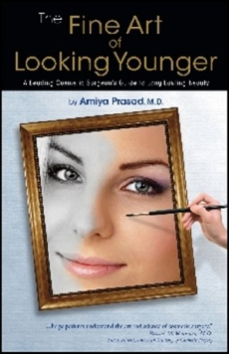 The Fine Art of Looking Younger: A Leading Cosmetic Surgeon's Guide to Long Lasting Beauty: ...