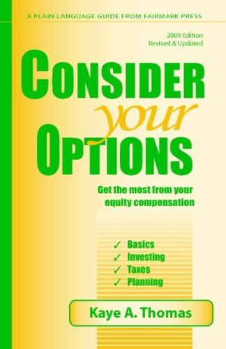 Consider Your Options 2009: Get The Most From Your Equity Compensation: Thomas, Kaye A.