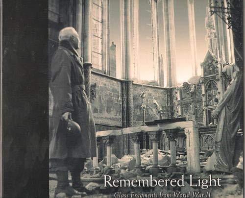 Remembered Light: Glass Fragments from World War II - The McDonald Windows: Paul C. Chaffee