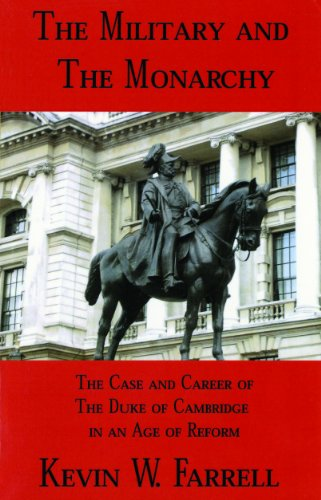 Military and the Monarchy: Farrell, Kevin W