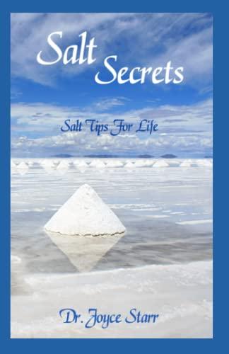 Salt Secrets: Salt Tips for Life: Starr, Joyce