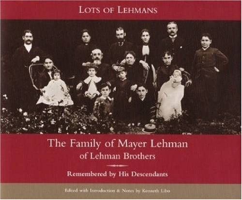 9780979233609: Lots of Lehmans: The Family of Mayer Lehman of Lehman Brothers, Remembered by His Descendants
