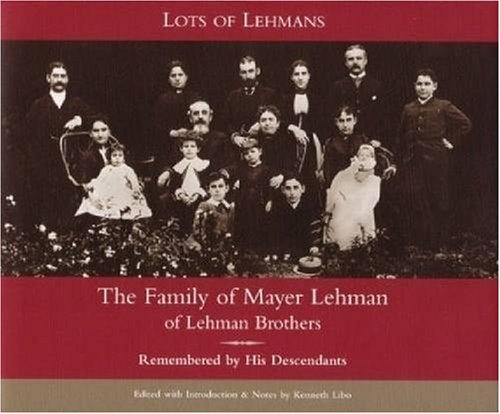 9780979233609: Lots of Lehmans: The Family of Mayer Lehman of Lehman Brothers