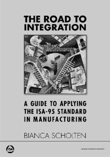 9780979234385: The Road to Integration: A Guide to Applying the ISA-95 Standard in Manufacturing