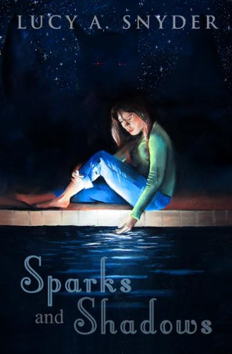 Sparks and Shadows: Stories and Poetry: Lucy A. Snyder