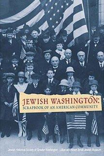 Jewish Washington: Scrapbook of an American Community Laura Cohen Apelbaum and Wendy Turman