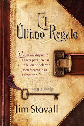 El Ultimo Regalo (Spanish Edition) (0979237416) by Stovall, Jim