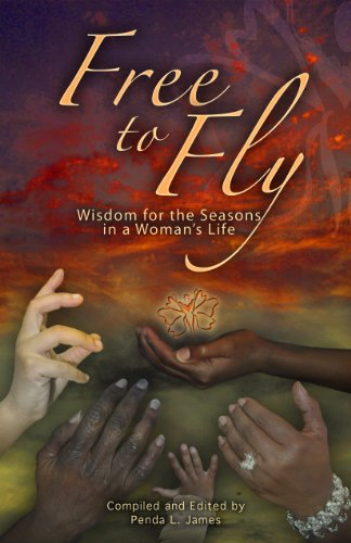 9780979238529: Free to Fly: Wisdom for the Seasons in a Woman's Life