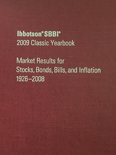 9780979240249: Ibbotson SBBI 2009 Classic Yearbook, Market Results for Stocks, Bonds, Bills, and Inflation 1926-2008