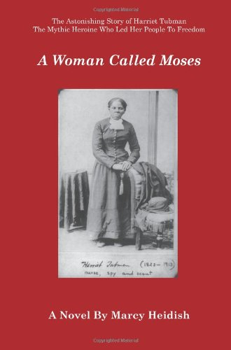 A Woman Called Moses: Heidish, Marcy