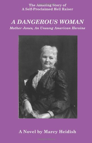 9780979240485: A Dangerous Woman: Mother Jones, an Unsung American Heroine