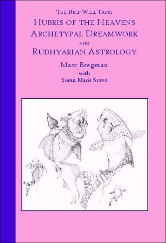 9780979241543: Hubris of the Heavens: Archetypal Dreamwork and Rudhyarian Astrology