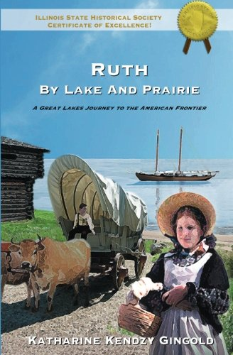 9780979241901: Ruth by Lake and Prairie: A Great Lakes Journey To The American Frontier