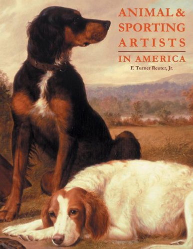 Animal & Sporting Artists In America: F. Turner Reuter