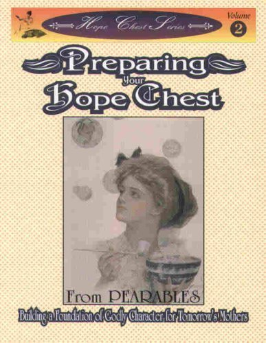 Preparing Your Hope Chest Hope Chest Series Volume 2 (Ages 9 & Up): PEARABLES