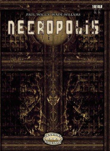 9780979245572: Necropolis (Savage Worlds; GWG10102)