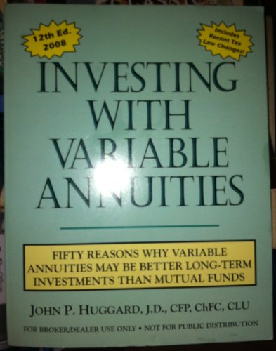 Investing with Variable Annuities (Fifty Reasons Why: John P. Huggard