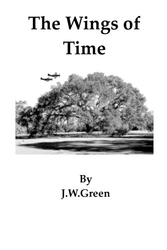 The Wings of Time: J.W. Green