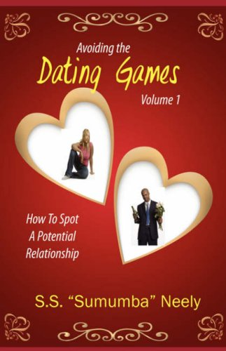 9780979250019: Avoiding the Dating Games: How to Spot a Potential Relationship
