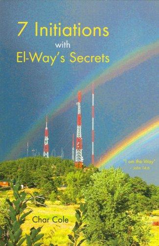 Seven Initiations with El-Way's Secrets: Seven Initiations: Susan Cole
