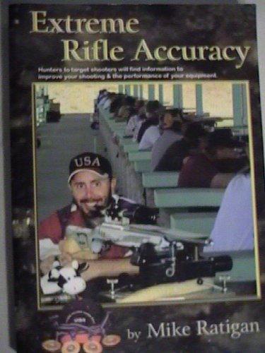 Extreme Rifle Accuracy: Mike Ratigan