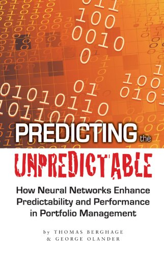 9780979253157: Predicting the Unpredictable: How Neural Networks Enhance Predictability and Performance in Portfolio Management