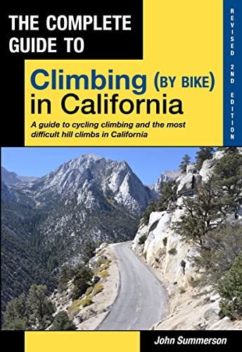The Complete Guide to Climbing (By Bike) in California: John Summerson