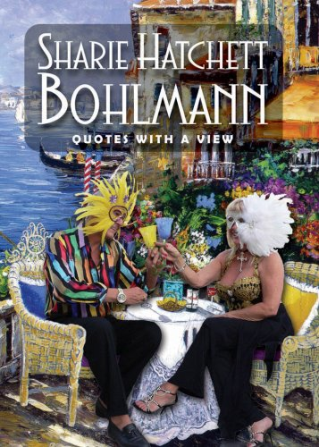 Sharie Hatchett Bohlmann: Quotes with a View (0979258340) by Enfantino Publishing