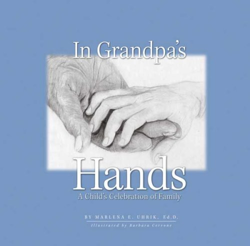9780979258350: In Grandpa's Hands: A Child's Celebration of Family