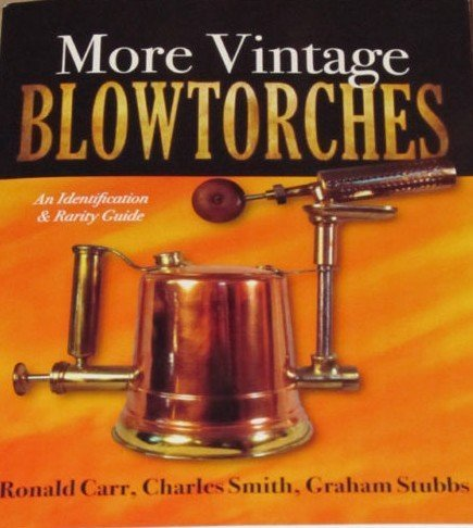 More Vintage Blowtorches: Ronald Carr, Charles