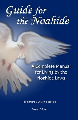 9780979261879: Guide for the Noahide: A Complete Guide to the Laws of the Noahide Covenant and Key Torah Values for All Mankind