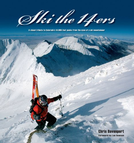 9780979264450: Ski the 14ers: A Visual Tribute to Colorado's 14.000-Foot Peaks from the Eyes of a Ski Mountaineer