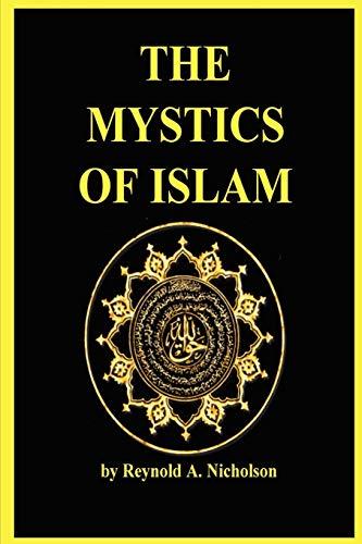 9780979266546: The Mystics of Islam