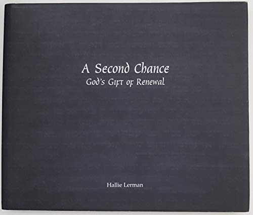 A Second Chance: God's Gift of Renewal: Hallie Lerman