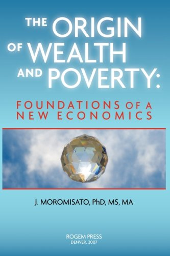 9780979268960: The Origin of Wealth and Poverty