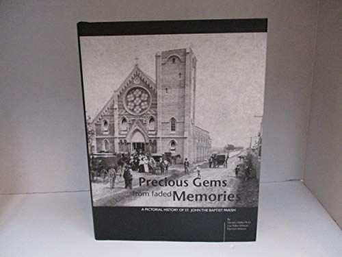 9780979274305: Precious Gems From Faded Memories: A Pictorial History of St. John the Baptist Parish