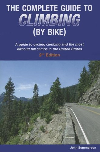 9780979275142: Complete Guide to Climbing (by Bike) 2nd Edition