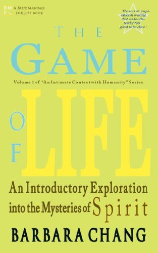 The Game of Life, an Introductory Exploration Into the Mysteries of Spirit (Intimate Contact with ...