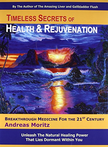 Timeless Secrets of Health and Rejuvenation (097927575X) by Moritz, Andreas