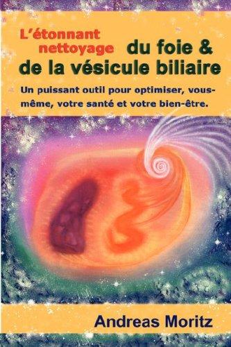 9780979275784: L'�tonnant nettoyage du foie & de la v�sicule biliaire (French Edition)