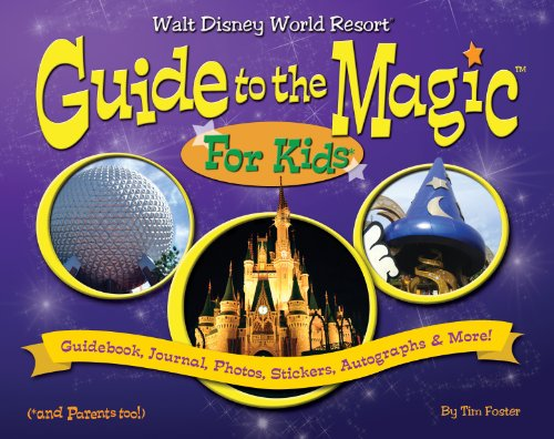 9780979275852: Walt Disney World Guide to the Magic for Kids by Tim Foster (2012) Spiral-bound